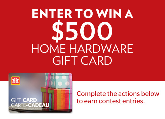 Contest win a 500 home hardware gift card your for Win a home contest