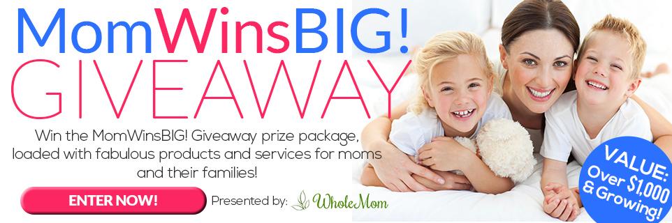 MomWinsBIG! Giveaway...